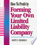How to Profit by Forming Your Own Limited Liability Company