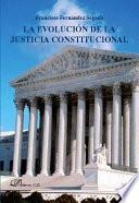 La Evoluci  n de la Justicia Constitucional