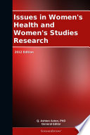 Issues In Women S Health And Women S Studies Research 2012 Edition book