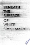 Beneath the Surface of White Supremacy