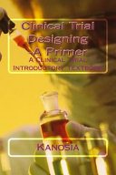 Clinical Trial Designing  A Primer