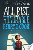 All Rise for the Honorable Perry T  Cook