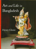 Art And Life In Bangladesh : and a meditation on the...