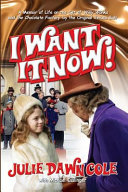 I Want It Now  a Memoir of Life on the Set of Willy Wonka and the Chocolate Factory  Hardback