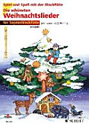 Die Sch Nsten Weihnachtslieder 1 2 Sopran Blockfl Ten