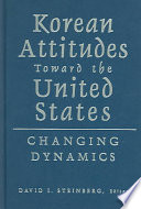 Korean Attitudes Toward the United States With The Crucial And Troubled Relationship Between