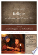 Interpreting Religion at Museums and Historic Sites To Consider The History Of Religion As
