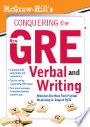 McGraw Hill s Conquering the New GRE Verbal and Writing