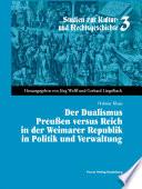 Der Dualismus Preussen versus Reich in der Weimarer Republik in Politik und Verwaltung
