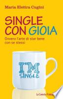 Single con gioia  Ovvero l arte di star bene con se stessi