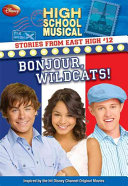 Disney High School Musical  Stories from East High  12  Bonjour  Wildcats