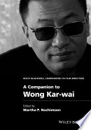 A Companion to Wong Kar wai
