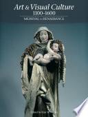 Art Visual Culture 1100 1600 Medieval To Renaissance