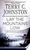 Lay The Mountains Low : an acknowledged historian and a consummate storyteller, blending...