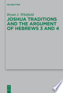Joshua Traditions and the Argument of Hebrews 3 and 4