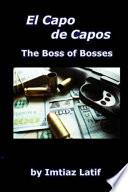 El Capo De Capos The Boss Of Bosses