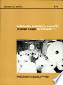La demanda  la oferta y el comercio de pulpa y papel en el mundo  v  1  Documentos seleccionados presentados en una Consulta de Expertos  Tunez  2022 Septiembre 1977