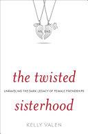 The Twisted Sisterhood