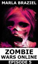 Zombie Wars Online: Episode 5