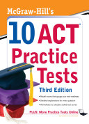 McGraw Hill s 10 ACT Practice Tests  Third Edition