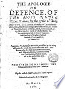 The Apologie Or Defence  of the Most Noble Prince William      of Orange     Against the Proclamation and Edict  Published by the King of Spaine  by which He Proscribeth the Faide Lorde Prince  Whereby Shall Appeare the Sclaunders  and False Accusations  Conteined in the Faid Proscription  which is Annexed to the End of this Apologie