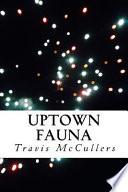 Uptown Fauna