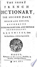 The Short French Dictionary      Abridged from the Author s    Great French Dictionary      The Third Edition  with Some Improvements
