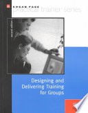 Designing and Delivering Training for Groups
