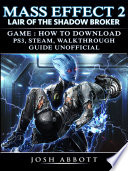 Mass Effect 2 Lair of the Shadow Broker Game  How to Download  PS3  Steam  Walkthrough  Guide Unofficial