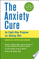 The Anxiety Cure : book for people with anxiety disorders and for...