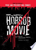 How To Survive A Horror Movie : movie obstacle, from ax-wielding psychopaths to haunted japanese...