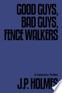 Good Guys, Bad Guys, Fence Walkers Free download PDF and Read online