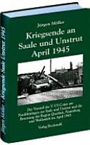 Kriegsende an Saale und Unstrut 1945