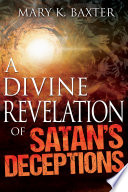 A Divine Revelation of Satan   s Deceptions