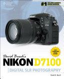 David Busch s Nikon D7100 Guide to Digital SLR Photography  1st ed