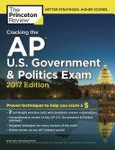 Cracking the AP U S  Government   Politics Exam  2017 Edition