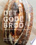 Det gode brød - opskrifter fra Tartine Bakery