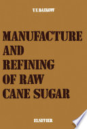 Manufacture and Refining of Raw Cane Sugar