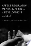 Affect Regulation  Mentalization  and the Development of the Self