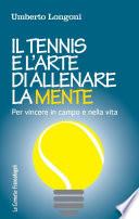 Il tennis e l arte di allenare la mente  Per vincere in campo e nella vita