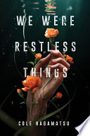 We Were Restless Things Book PDF