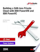 Building A San Less Private Cloud With Ibm Powervm And Ibm Powervc