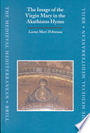 The Image of the Virgin Mary in the Akathistos Hymn Is Here Considered In The