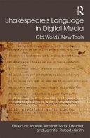 Shakespeare's Language In Digital Media : are changing the ways in which practicing...