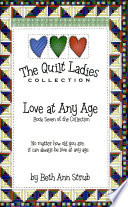 Love at Any Age Book Seven of The Quilt Ladies Collection