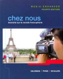Chez Nous: Branche Sur Le Monde Francophone, Media-Enhanced Version, Student Activities Manual, and Myfrenchlab with Pearson Etex