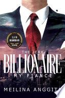 The Jerk Billionaire My Fiance Novelindo Publishing