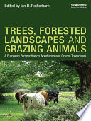 Trees, Forested Landscapes and Grazing Animals European Landscape Forest Parkland