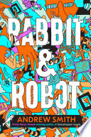 Rabbit & Robot Robot Tells The Story Of Cager Messer A