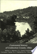 Centennial History of Coshocton County  Ohio